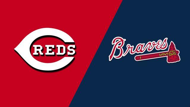 Cincinnati Reds vs. Atlanta Braves