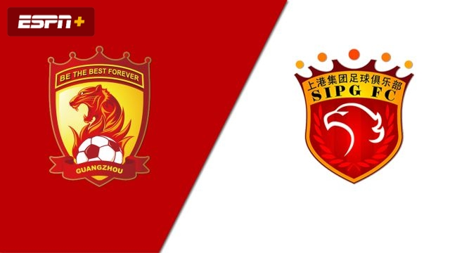 Guangzhou Evergrande vs. Shanghai SIPG (Chinese Super League)