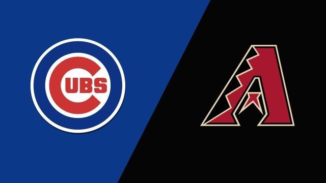 Chicago Cubs vs. Arizona Diamondbacks