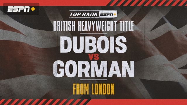 Dubois vs. Gorman Main Event
