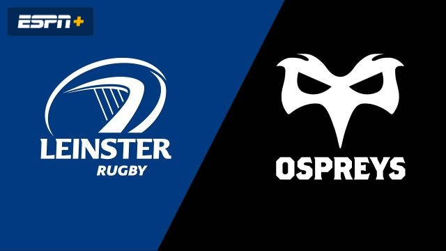 Ospreys vs. Leinster (Guinness PRO14 Rugby)
