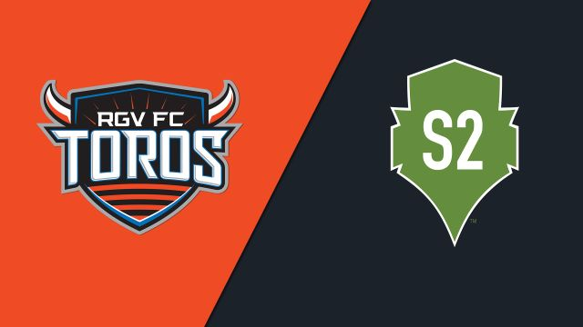 Rio Grande Valley FC vs. Seattle Sounders FC 2