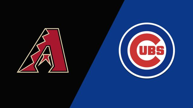 Arizona Diamondbacks vs. Chicago Cubs