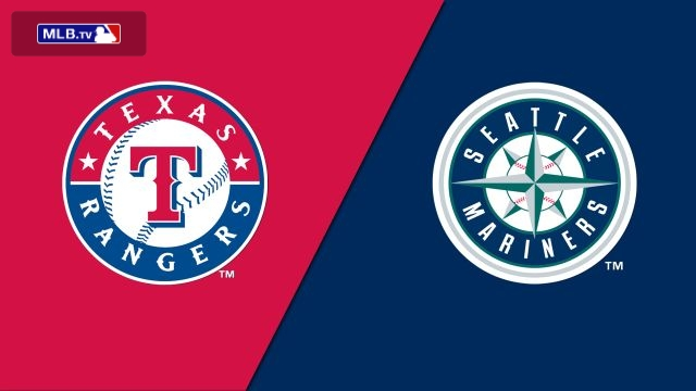 Texas Rangers vs. Seattle Mariners