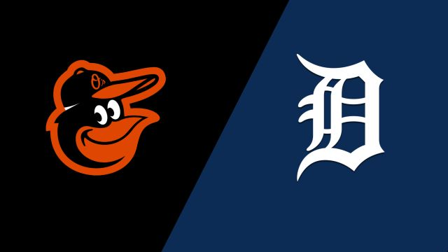 Baltimore Orioles vs. Detroit Tigers