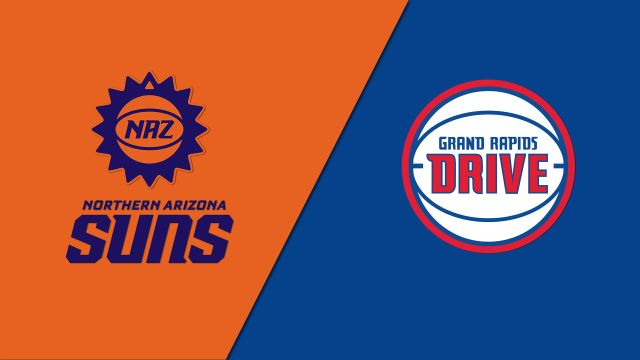 Northern Arizona Suns vs. Grand Rapids Drive