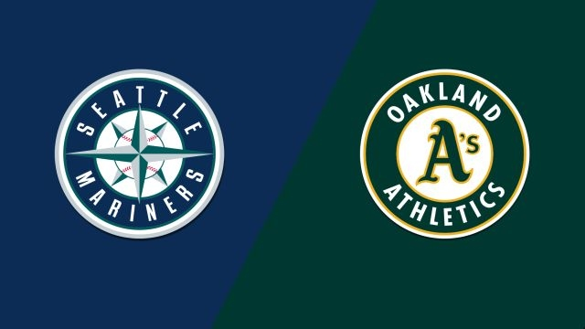 Seattle Mariners vs. Oakland Athletics