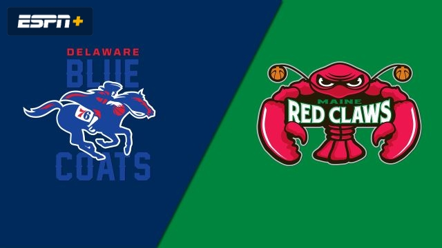 Delaware Blue Coats vs. Maine Red Claws