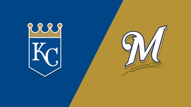 Kansas City Royals vs. Milwaukee Brewers