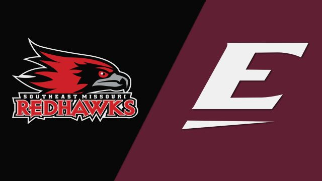Southeast Missouri State vs. Eastern Kentucky