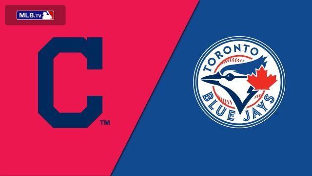 Cleveland Indians vs. Toronto Blue Jays