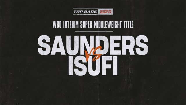 Saunders vs. Isufi Main Event
