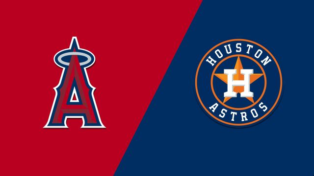 Los Angeles Angels vs. Houston Astros