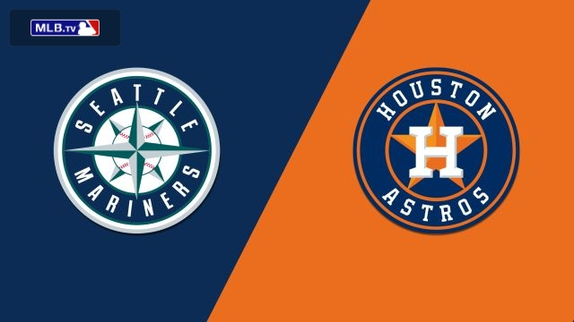 Seattle Mariners vs. Houston Astros