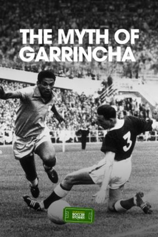 The Myth of Garrincha