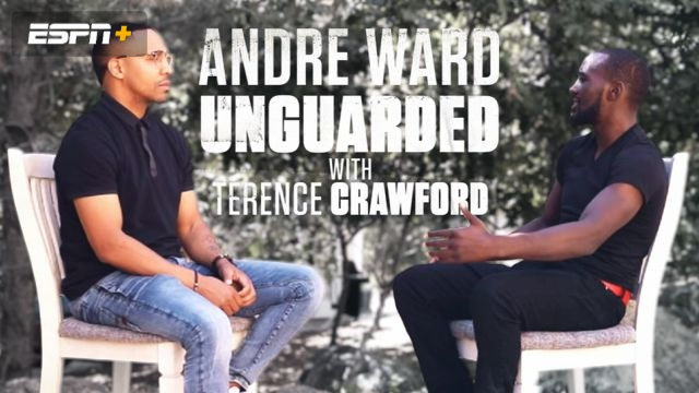 Unguarded: Andre Ward with Terence Crawford
