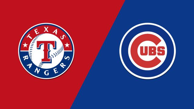 Texas Rangers vs. Chicago Cubs