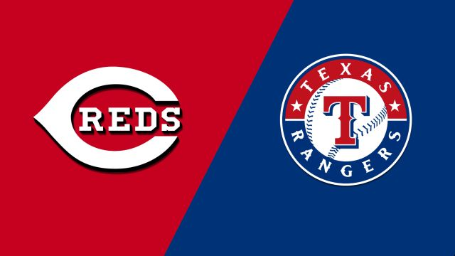 Cincinnati Reds vs. Texas Rangers