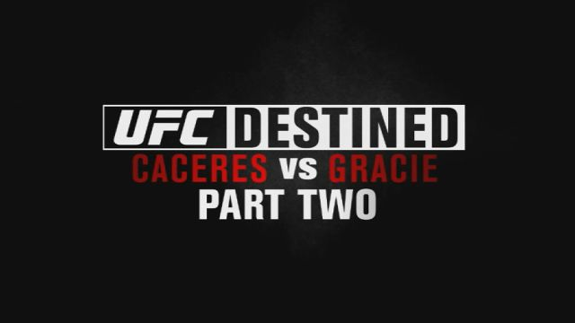 UFC Destined: Gracie vs Caceres (Part 2)