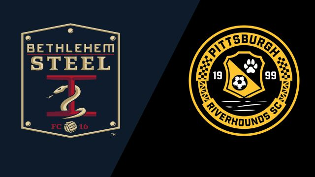 Bethlehem Steel FC vs. Pittsburgh Riverhounds SC