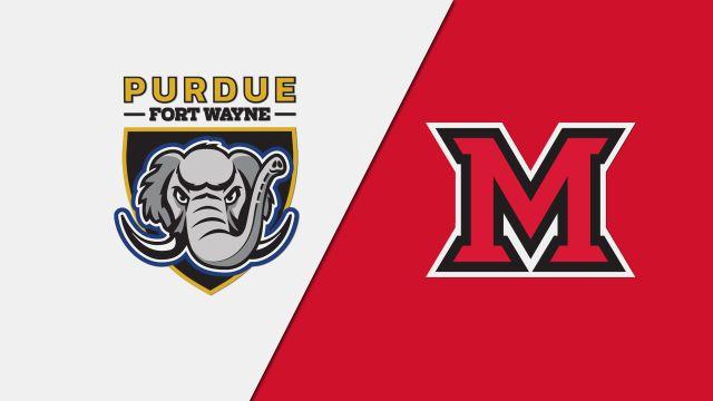 Purdue Fort Wayne vs. Miami (OH) (M Basketball)