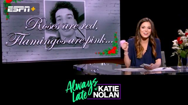 Wed, 2/13 - Always Late w/ Katie Nolan: Love & football