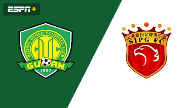 Beijing Sinobo Guoan vs. Shanghai SIPG (Chinese Super League)