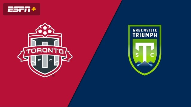Toronto FC II vs. Greenville Triumph SC (USL League One)