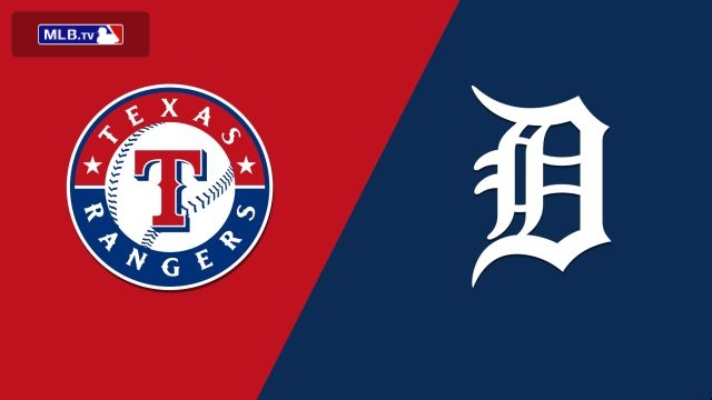 Texas Rangers vs. Detroit Tigers