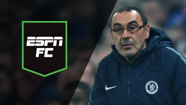 Fri, 2/22 - ESPN FC: Sarri defends Chelsea