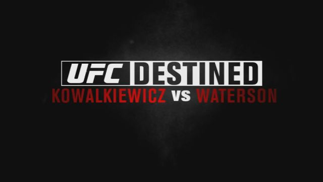 UFC Destined: Kowalkiewicz vs Waterson  (Part 1)