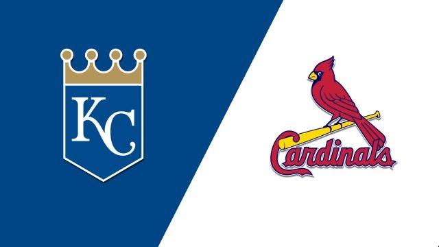Kansas City Royals vs. St. Louis Cardinals