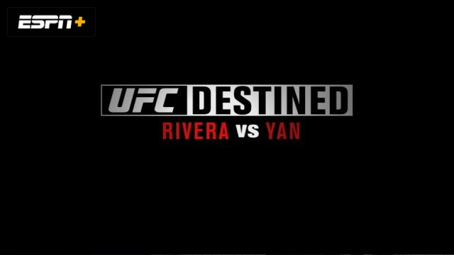 UFC Destined: Rivera vs Yan (Part 1)