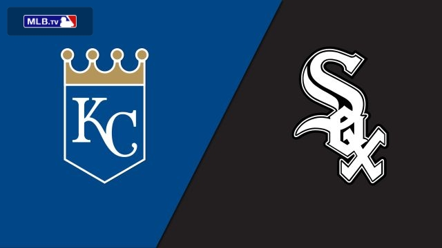 Kansas City Royals vs. Chicago White Sox