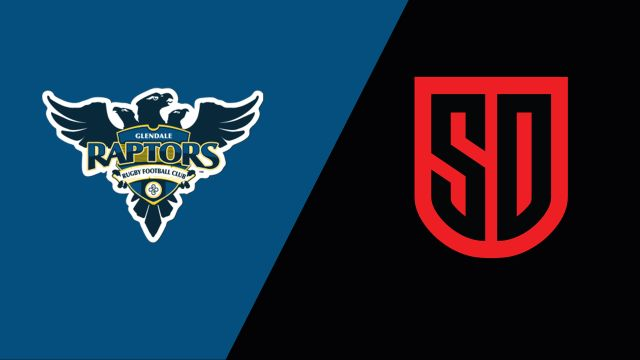 Glendale Raptors vs. San Diego Legion (Major League Rugby)