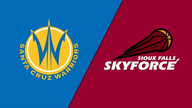 Santa Cruz Warriors vs. Sioux Falls Skyforce