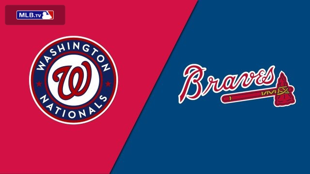 Washington Nationals vs. Atlanta Braves