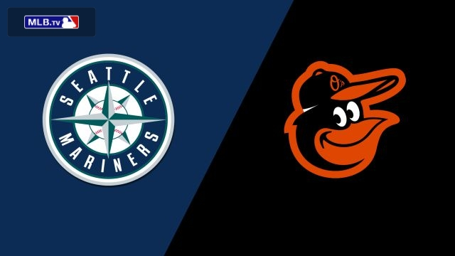 Seattle Mariners vs. Baltimore Orioles