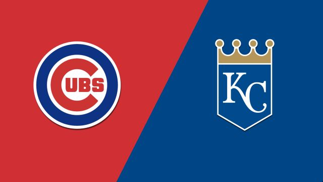 Chicago Cubs vs. Kansas City Royals