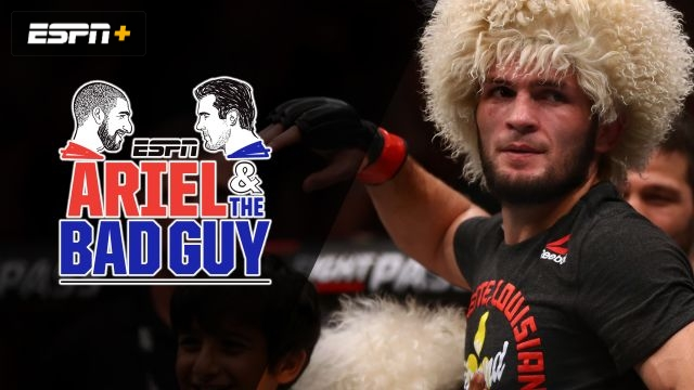 Wed, 9/11 - Ariel and the Bad Guy: How dominant is Khabib?