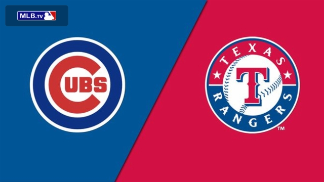 Chicago Cubs vs. Texas Rangers