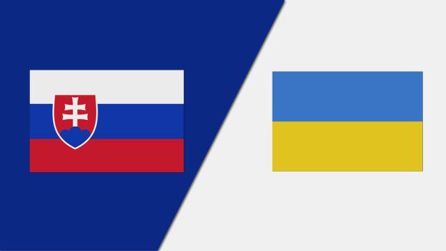 Slovakia vs. Ukraine