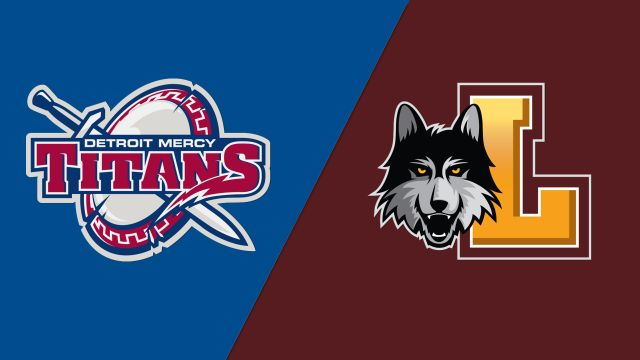 Detroit Mercy vs. Loyola-Chicago (W Basketball)