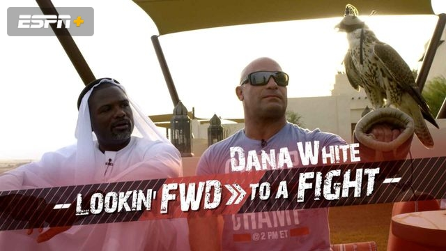 Dana White: Lookin' FWD to a Fight (Ep. 4)