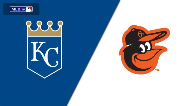 Kansas City Royals vs. Baltimore Orioles