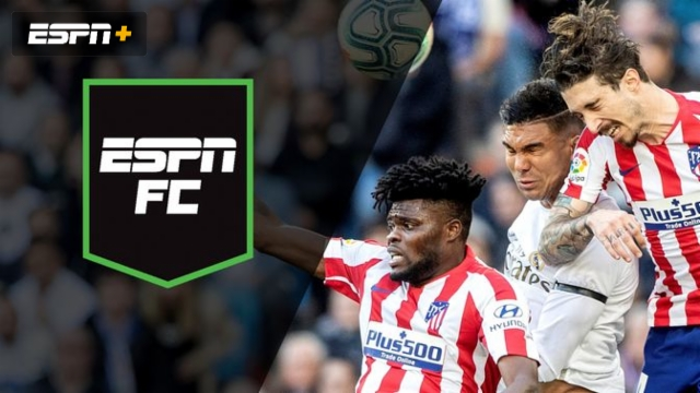 Sat, 2/1 – ESPN FC: Real, Atletico duel in Madrid