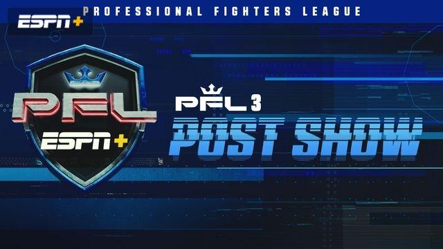 PFL 3 Post Show