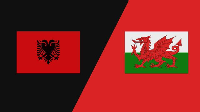 Albania vs. Wales (International Friendly)