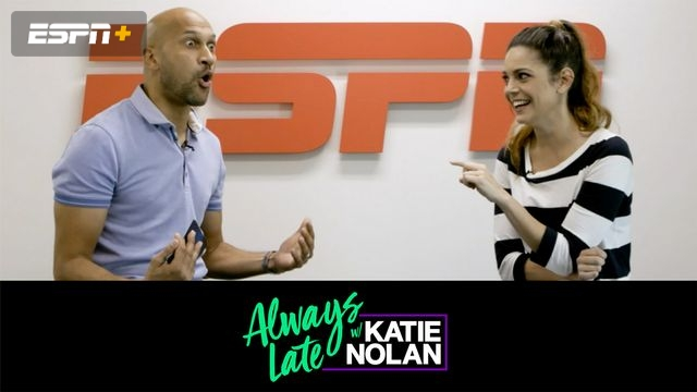Wed, 9/12 - Always Late w/ Katie Nolan
