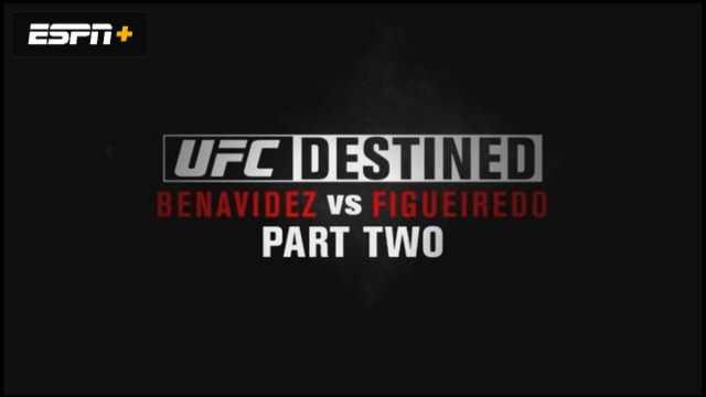UFC Destined: Benavidez vs. Figueiredo (Part 2)